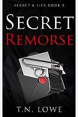 Secret Remorse: Secret and Lies Book Three Kindle Edition