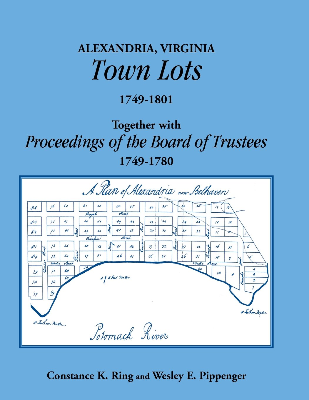 Download Alexandria, Virginia Town Lots 1749-1801. Together With The Proceedings Of The Board Of Trustees 1749-1780 pdf epub