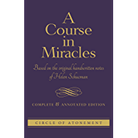 A Course in Miracles: Complete and Annotated Edition (English Edition)