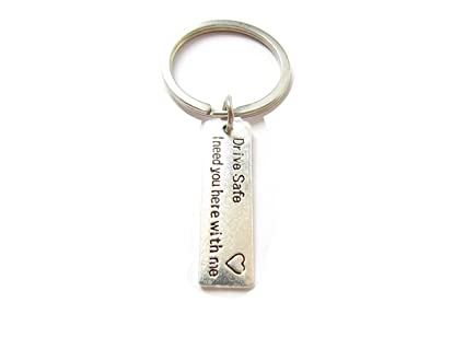 Drive Safe, i Need You here with me (with Heart) Keychain - Drive Safe -  Travel - Driver - Trip - Loved one - Special Gift - Traveler