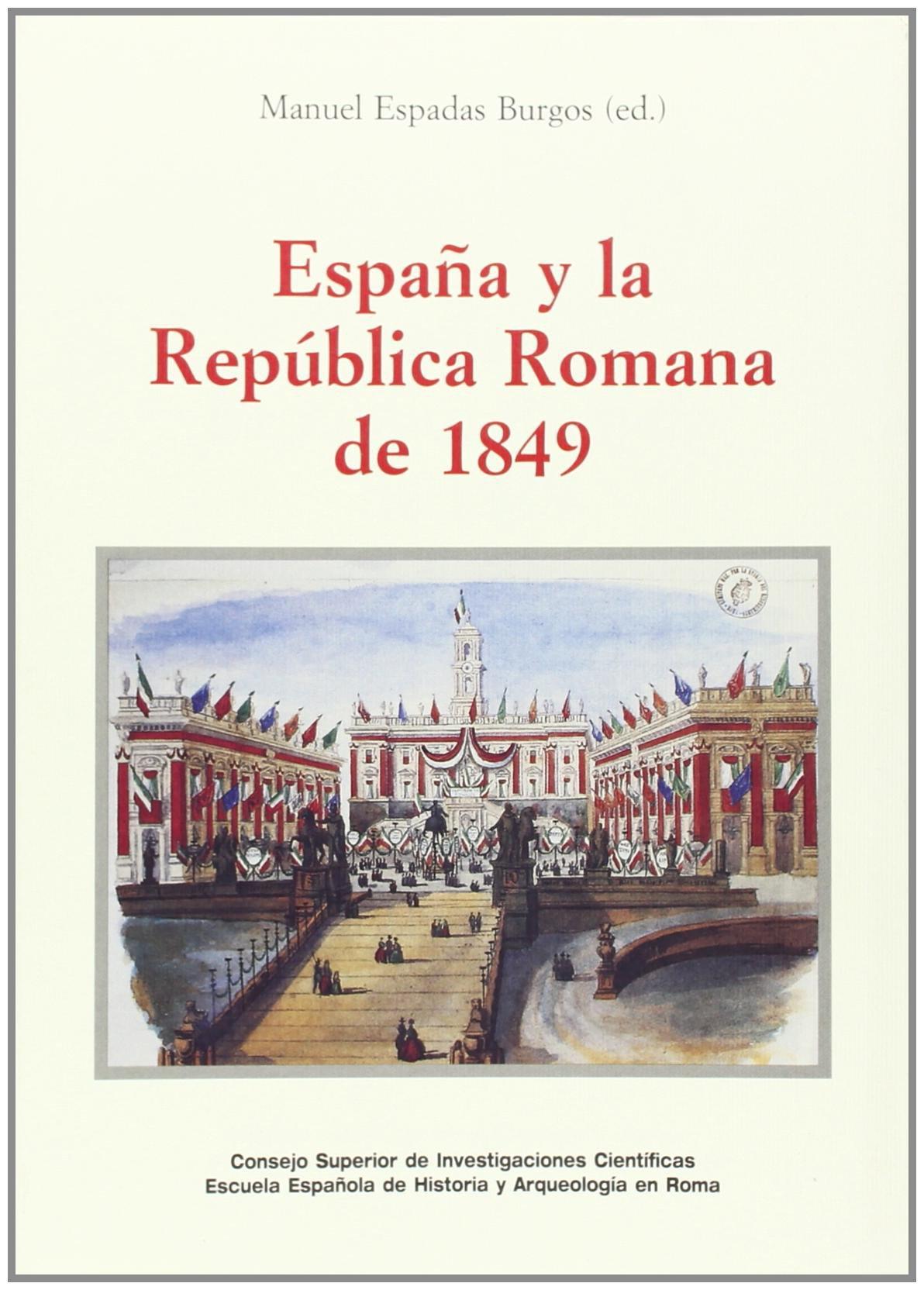 España y la República Romana de 1849 Serie Histórica: Amazon.es: Espadas Burgos, Manuel: Libros