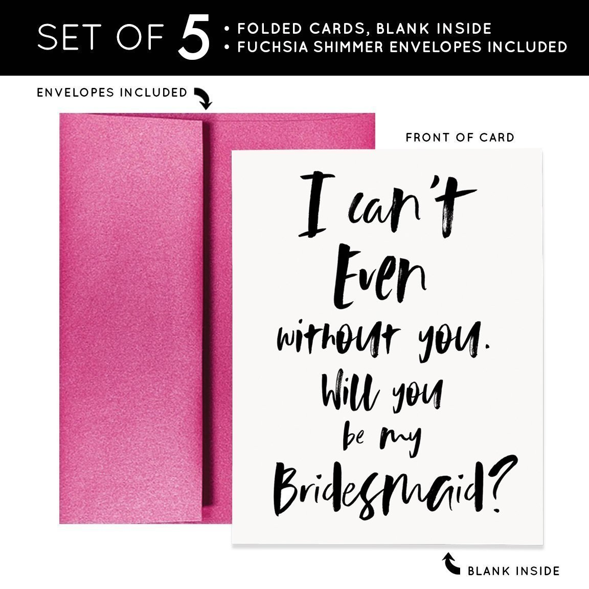 I Can't Even without you Will You Be My Bridesmaid Proposal Cards (Set of 5) Black Brush Lettering Wedding Bridal Party Modern Brides maids Cards Hot Pink Fuchsia Metallic Shimmer Envelopes CW0017-1