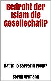 Bedroht der Islam die Gesellschaft?: Hat Thilo Sarrazin recht?