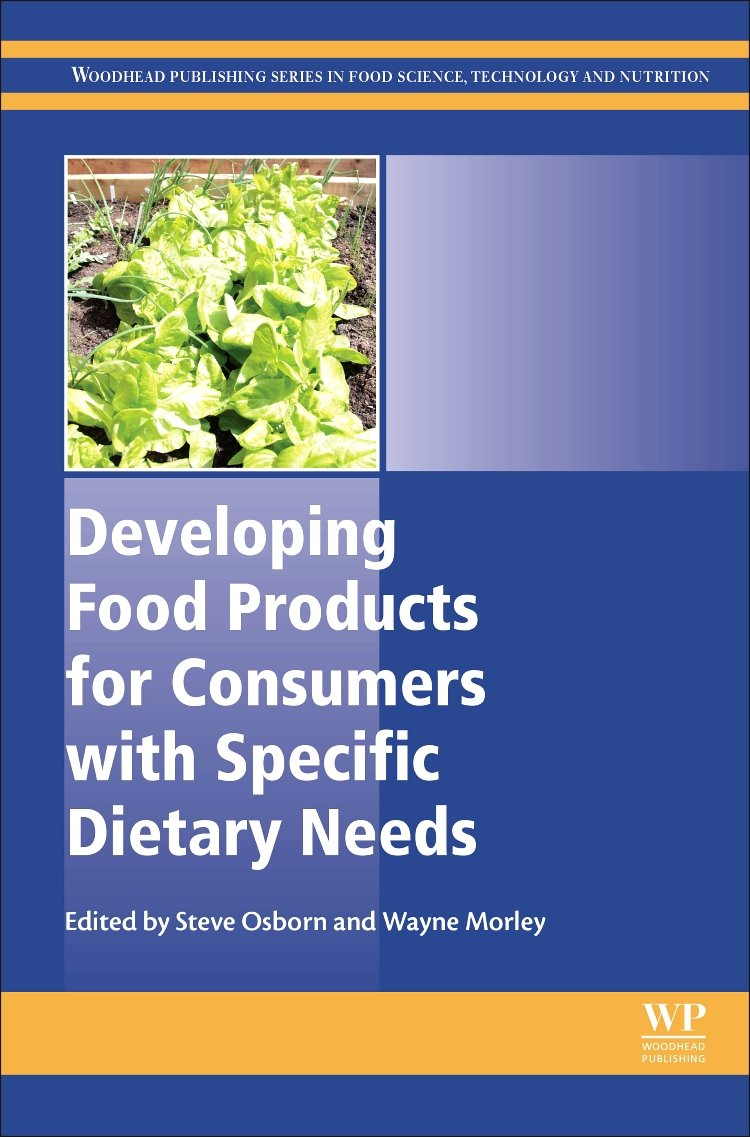 Developing Food Products for Consumers with Specific Dietary Needs (Woodhead Publishing Series in Food Science, Technology and Nutrition) by Woodhead Publishing