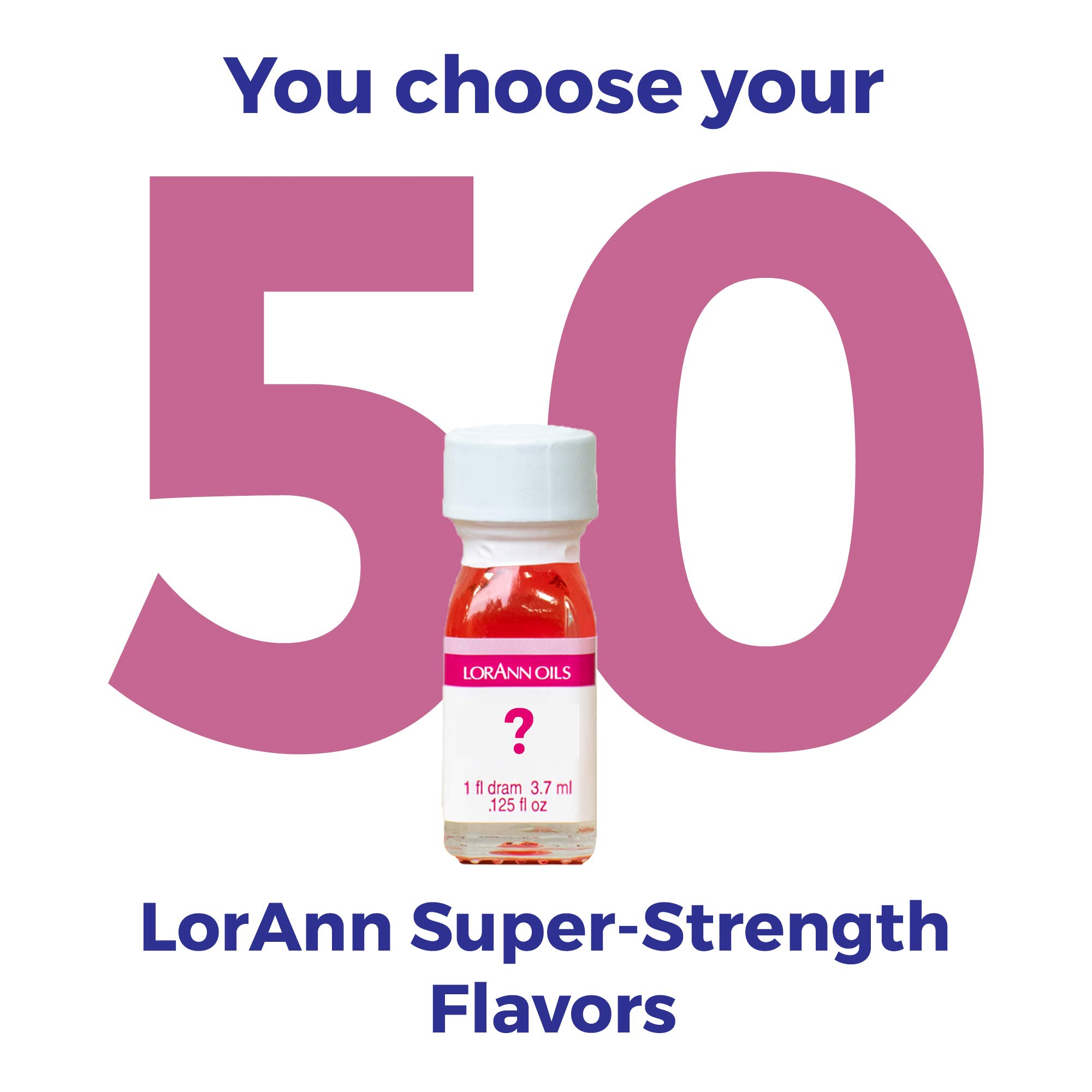 LorAnn Super Strength flavors 50 Pack of 1 dram bottles (.0125 fl oz - 3.7ml) YOU CHOOSE THE FLAVORS by LorAnn