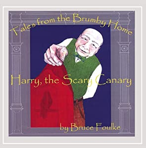 Tales From the Brumby Home Volume 1 Harry, the Scary Canary