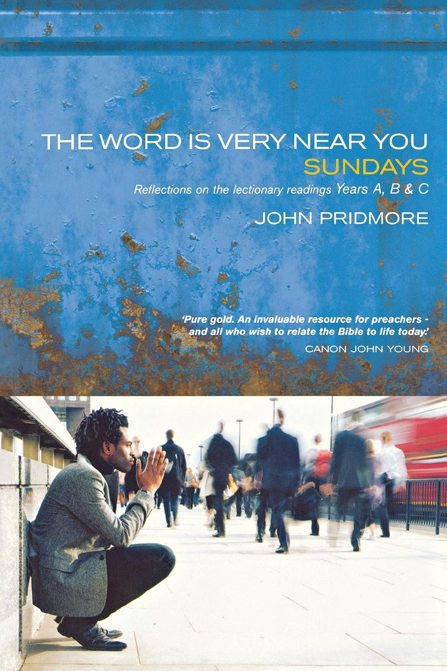 The Word is Very Near You: A guide to preaching the lectionary - Years A, B & C
