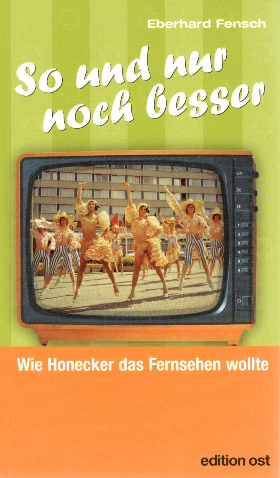so-und-nur-noch-besser-wie-honecker-das-fernsehen-wollte-edition-ost