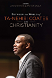 Between the world of Ta-Nehisi Coates and Christianity