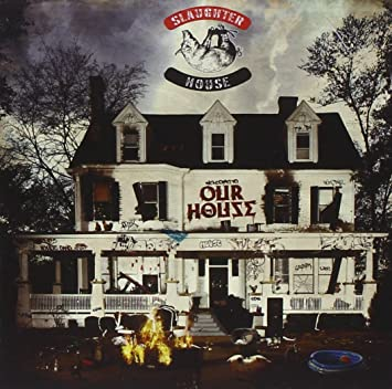 """Slaughterhouse """"welcome to: our house"""" out now! 