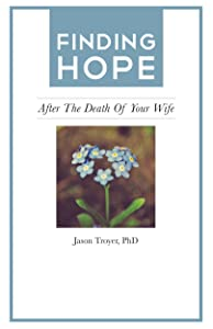 Finding Hope: After the Death of Your Wife (Finding Hope After the Death of a Loved One)