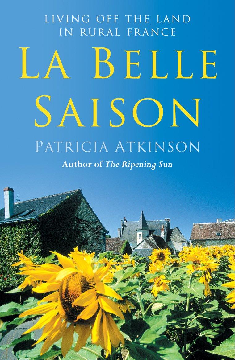 La Belle Saison: Living Off the Land in Rural France PDF