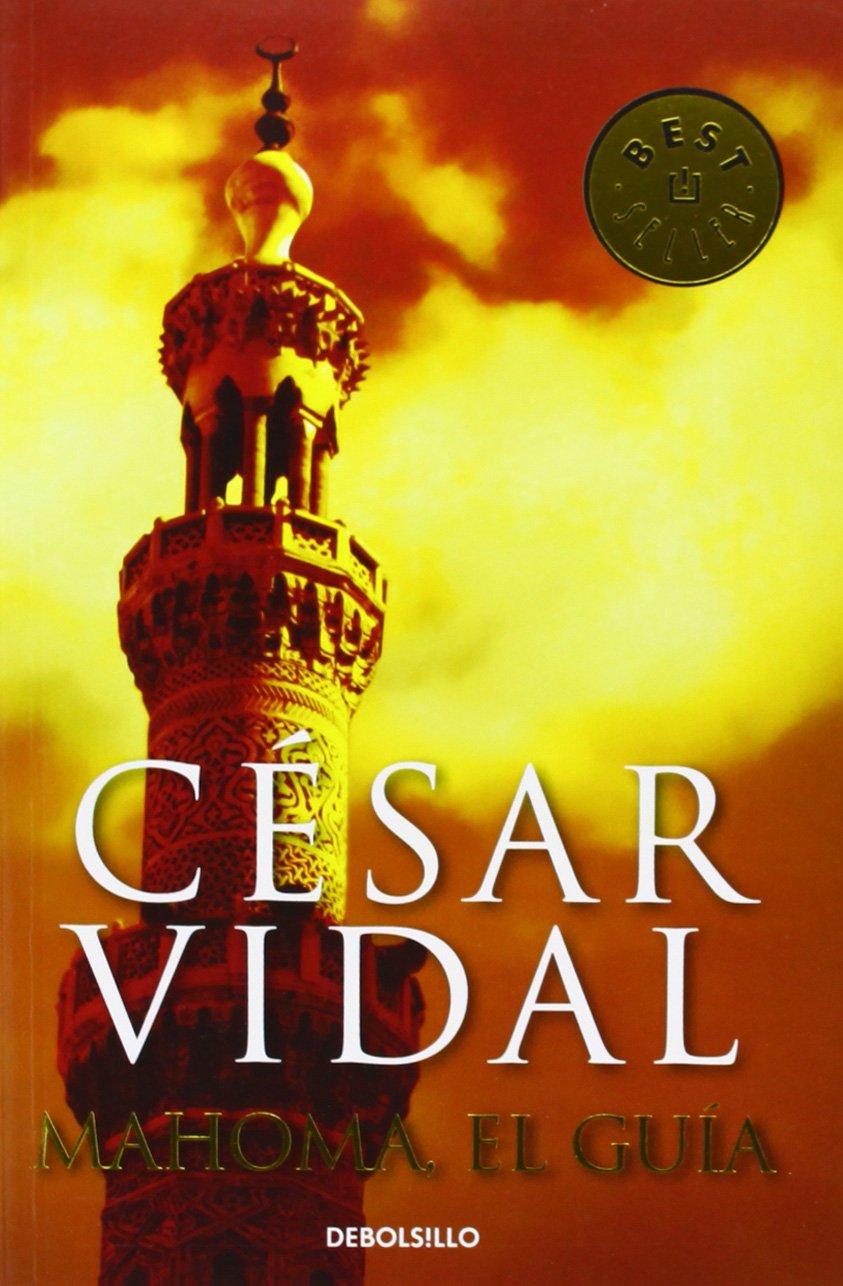 Mahoma, el guía (Best Seller): Amazon.es: Vidal, César, Concepción ...