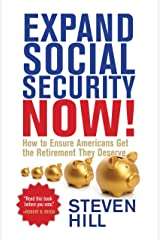 Expand Social Security Now!: How to Ensure Americans Get the Retirement They Deserve Paperback