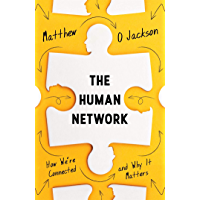 The Human Network: How We're Connected and Why It Matters