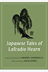 Japanese Tales of Lafcadio Hearn (Oddly Modern Fairy Tales) Kindle Edition