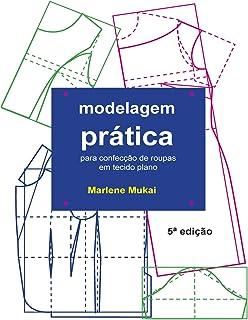 Modelagem pratica para confecao de roupas em tecido plano (Portuguese Edition)