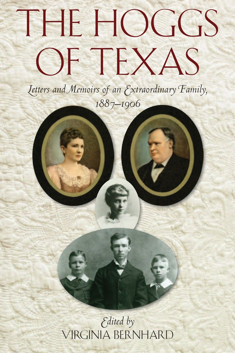 Read Online The Hoggs of Texas: Letters and Memoirs of an Extraordinary Family, 1887–1906 pdf