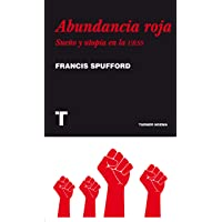 Abundancia roja: Sueño y utopía en la URSS