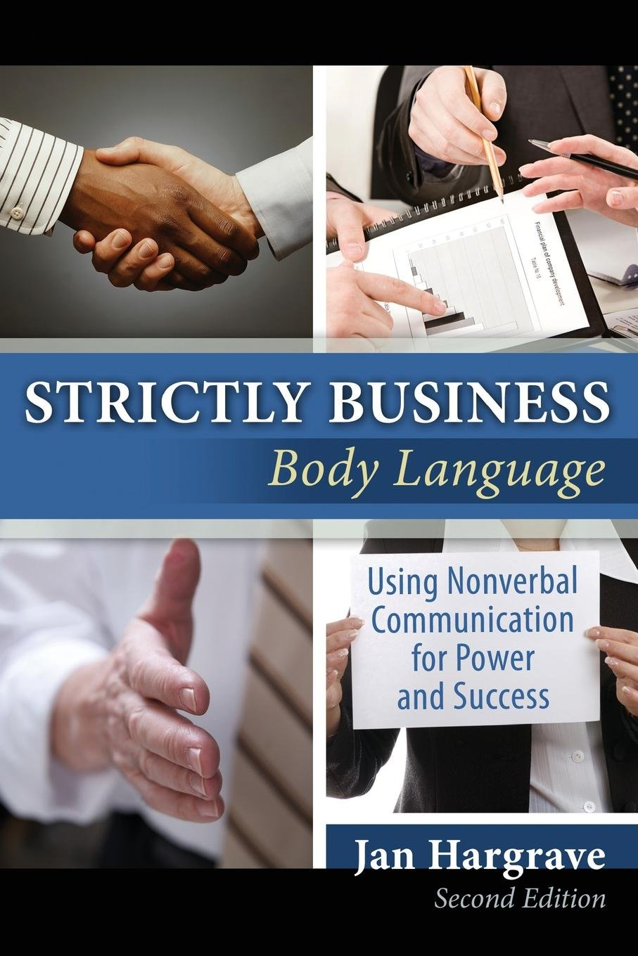 Strictly Business: Body Language: Using Nonverbal Communication for Power and Success by Brand: Kendall Hunt Publishing
