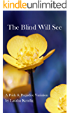 The Blind Will See: A Pride and Prejudice Variation
