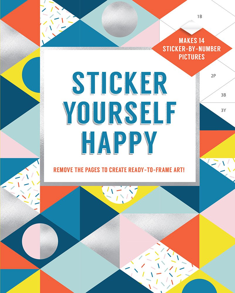 Sticker yourself happy makes 14 sticker by number pictures remove the pages to create ready to frame art paperback october 16 2018