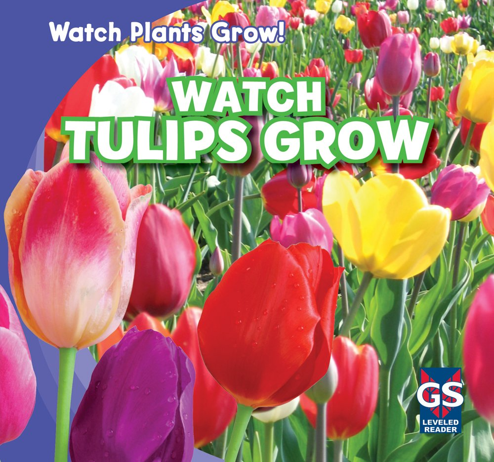 Watch Tulips Grow (Watch Plants Grow!)