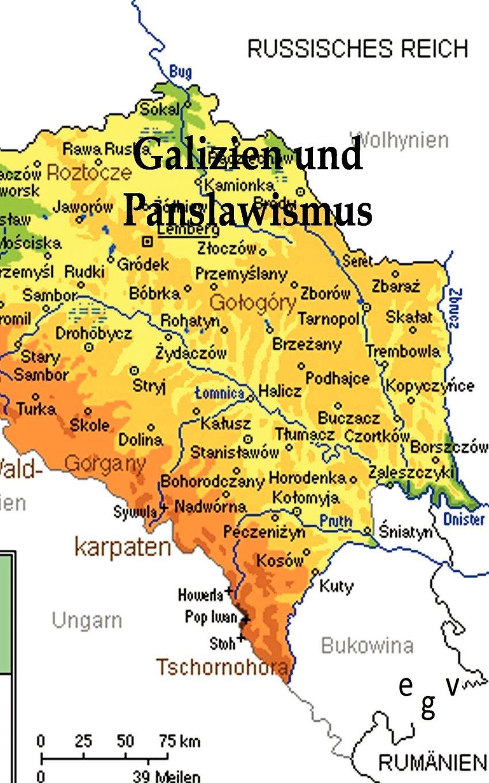 Galizien Und Der Panslawismus German Edition Ohne Autor