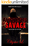 Ambitions Of A Savage: The Story of Styles