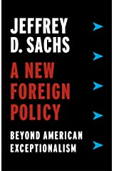 A New Foreign Policy: Beyond American Exceptionalism Kindle Edition