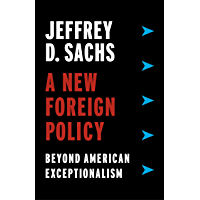 A New Foreign Policy: Beyond American Exceptionalism (English Edition)