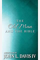 The Old Man and the Bible Kindle Edition