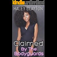 Claimed by the bodyguards: A BWWM Reverse Harem Romance Novel