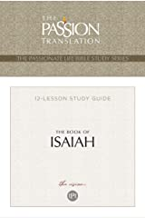The Book of Isaiah 12 Lesson Study Guide: The Vision (The Passionate Life Bible Study Series) Kindle Edition