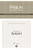 The Book of Isaiah 12 Lesson Study Guide: The Vision (The Passionate Life Bible Study Series)