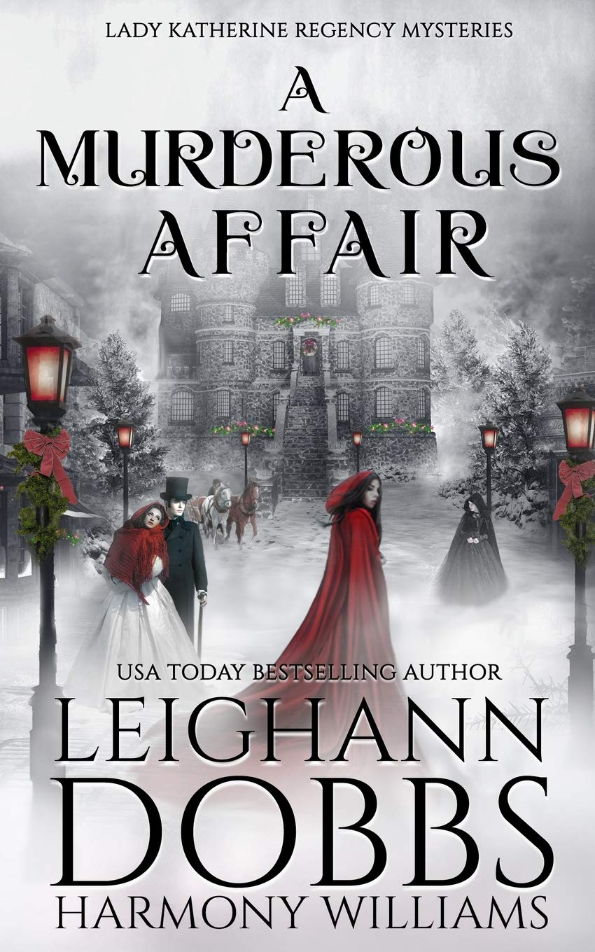 Amazon.com: A Murderous Affair (Lady Katherine Regency Mysteries)  (9781946944542): Dobbs, Leighann, Williams, Harmony: Books