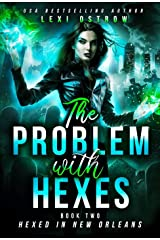 The Problem With Hexes: Hexed in New Orleans Kindle Edition