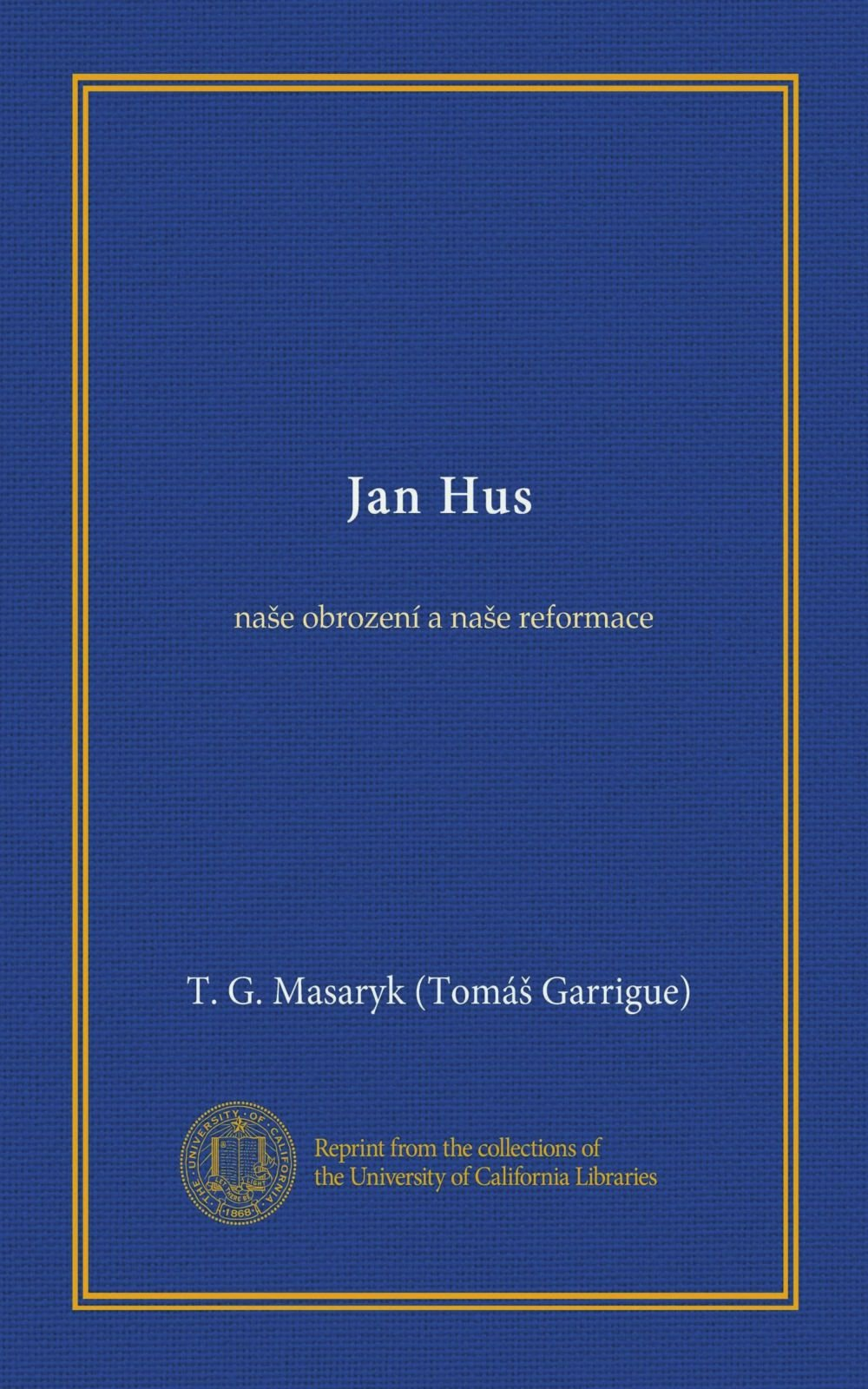 Jan Hus Vol 1 Nae Obrozen A Nae Reformace Czech Edition