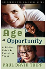 Age of Opportunity: A Biblical Guide to Parenting Teens Kindle Edition