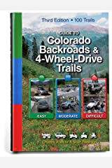 Guide to Colorado Backroads & 4-Wheel-Drive Trails, 3rd Edition Spiral-bound