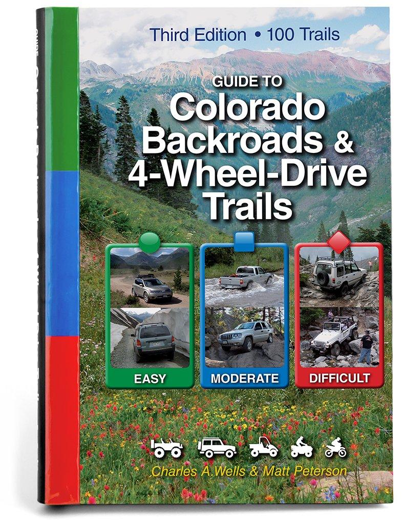 Guide to Colorado Backroads & 4-Wheel-Drive Trails: 100 Trails