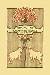 Among the Farmyard People (Yesterday's Classics)