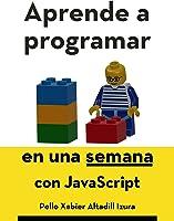 Aprende A Programar En Una Semana: Con