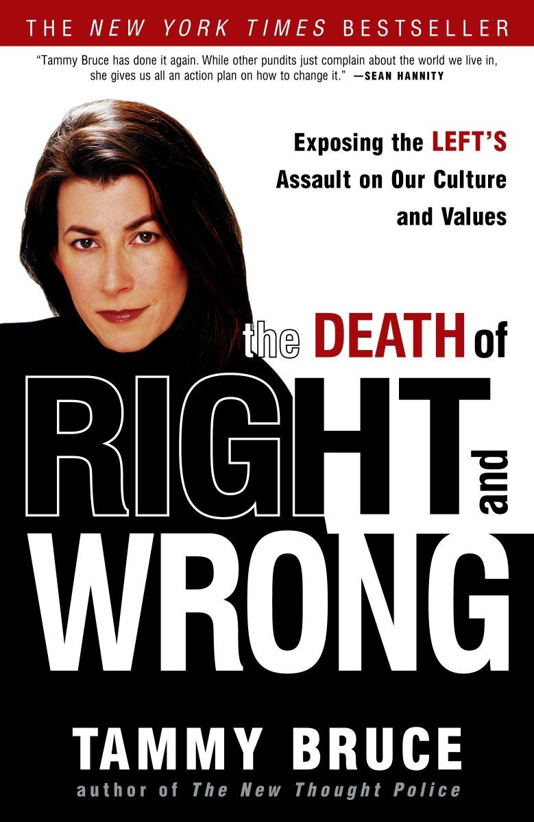 The Death of Right and Wrong: Exposing the Lefts Assault on Our Culture and Values