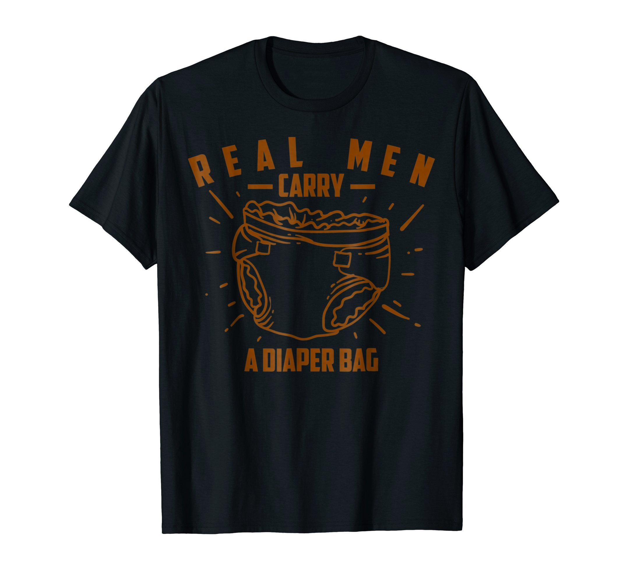 Real Men Carry A Diaper Bag Shirt | Cool True Dads Tee Gift