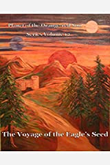 Planet of the Orange-red Sun Series Volume 12 The Voyage of the Eagle's Seed Kindle Edition