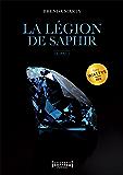 La Légion de Saphir: Tome 1