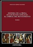 Historia De La Prosa De Los Reyes Católicos: El