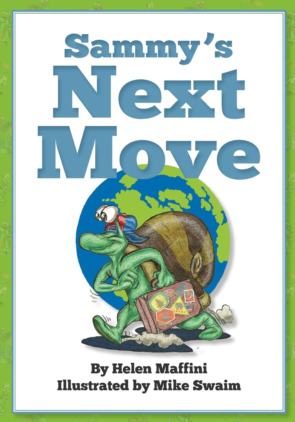 Sammy's Next Move: Sammy the snail is a travelling snail who lives in different countries pdf epub