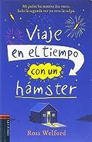 Viaje En El Tiempo Con Un Hámster (Colección